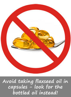 Avoid Flaxseed Oil Capsules to Make the Most Out of the Health Benefits Of Flaxseed Oil