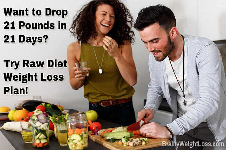 Raw Diet Weight Loss Plan: Lose 21 Pounds in 21 Days