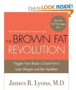 Brown Fat Revolution by James R. Lyons, M.D.