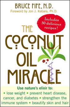 Cooking with Coconut Oil - Coconut Oil Miracle by Bruce Fife