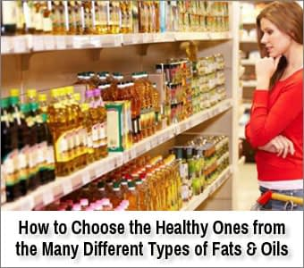 Different Types of Fats & Oils: How to Choose the Good Ones for Your Health