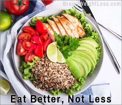 Failproof Tips for Losing Weight Fast: Eat Better, Not Less!